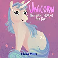 Unicorn Bedtime Stories for Kids: Short Fantasy Stories for Children