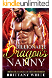 Billionaire Dragon's Nanny (Irish Dragon Shifter Brothers Book 1)