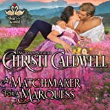A Matchmaker for a Marquess: The Heart of a Scandal, Book 3