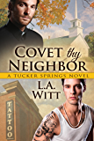 Covet Thy Neighbor (Tucker Springs Book 4)