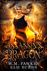 The Assassin's Dragon (Fire and Valor Book 3) Kindle Edition