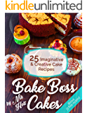 Bake Boss Cakes:  25 Imaginative and Creative Cake Recipes, Full color