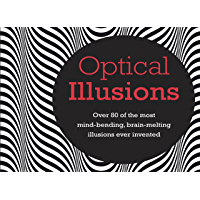 Optical Illusions: Over 80 of the most mind-bending, brain-melting illusions ever invented (English Edition)