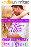 Ever After (Drake and Ashley, Book Three)