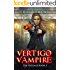Vertigo Vampire: a Supernatural Thriller (The Specials Book 2)