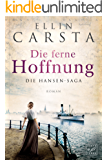 Die ferne Hoffnung (Die Hansen-Saga 1) (German Edition)