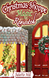 Christmas Shoppe Magic Revisited (Juliette Hill's Christmas Shorts Book 4)