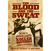 The Blood and the Sweat: The Story of Sick of It All's Koller Brothers book cover
