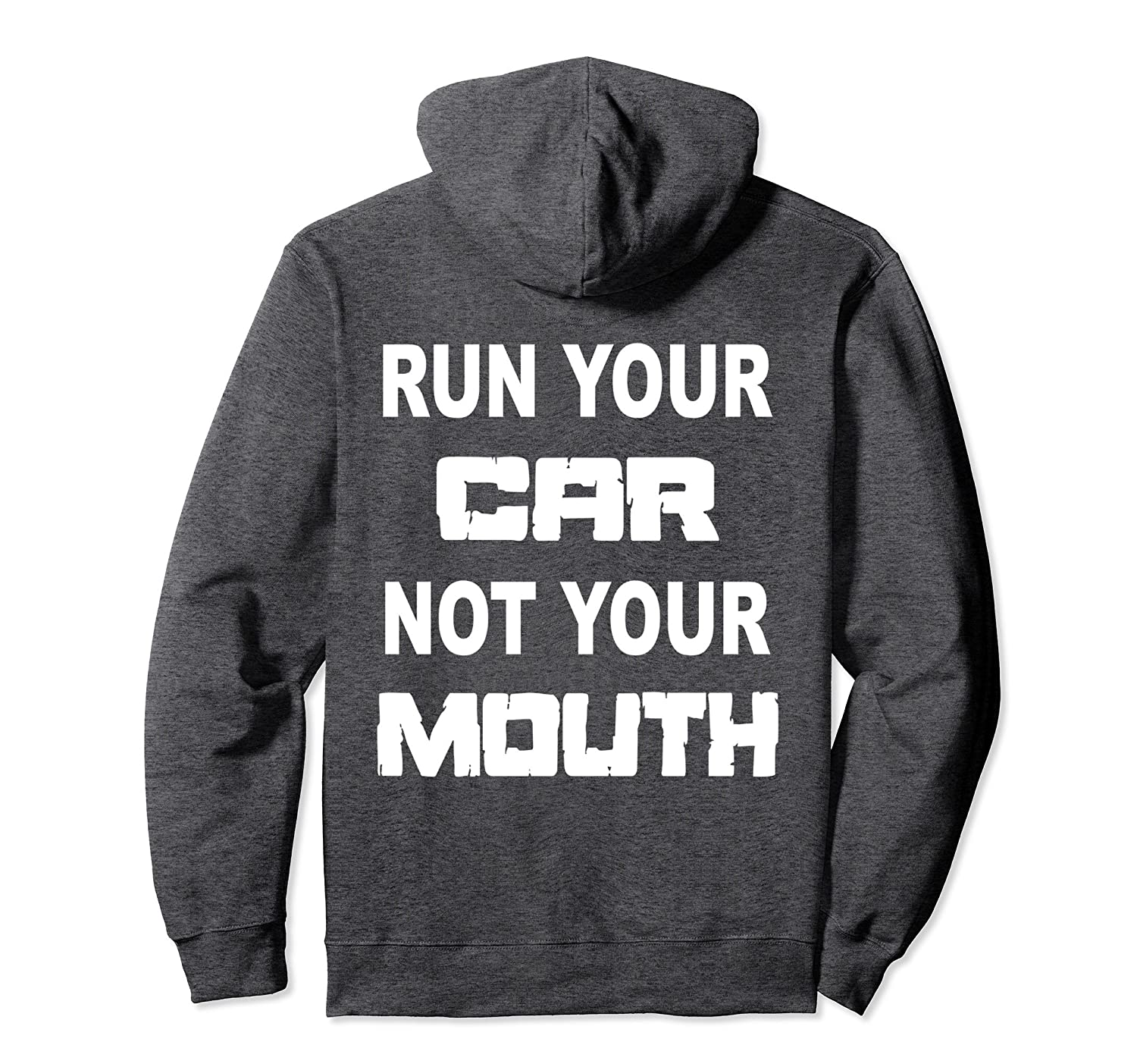 Run Your Car Not Your Mouth Hoodie Street Outlaws Racing-ah my shirt one  gift