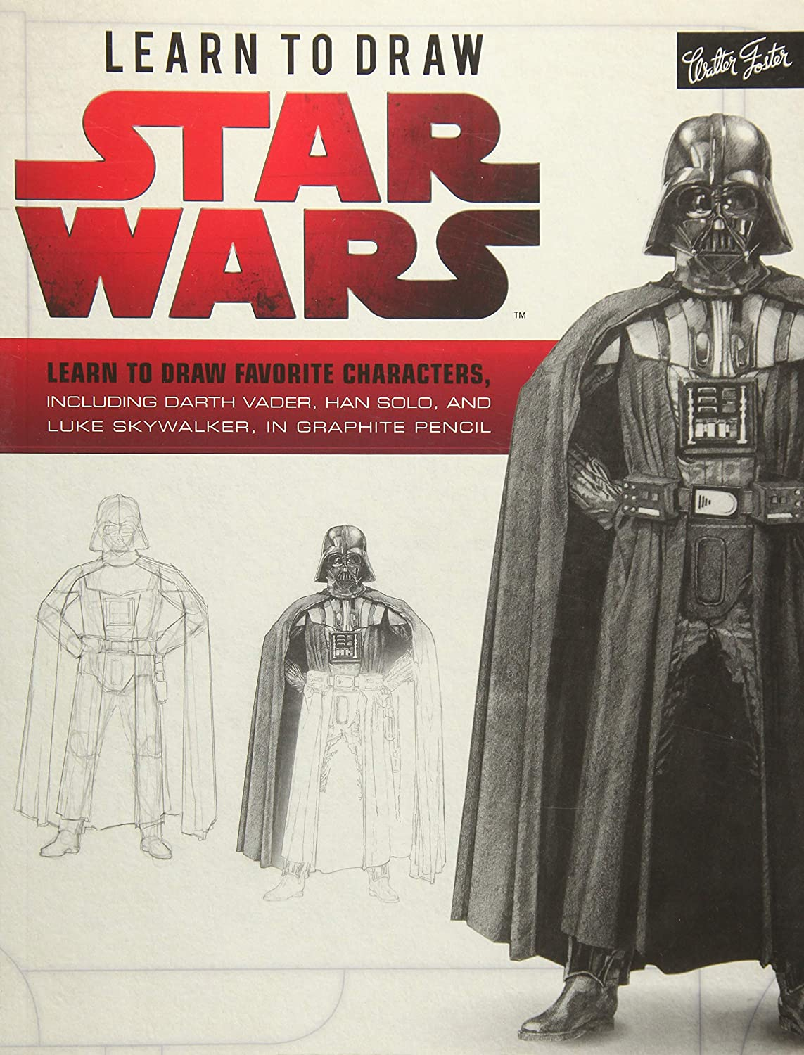 Learn to draw star wars learn to draw favorite characters including darth vader han solo and luke skywalker in graphite pencil amazon ca walter