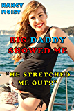 BIG DADDY SHOWED ME: XXX BBC-TINY WHITE WIVES!!! UNPROTECTED!! SMALL WHITE HUSBANDS!!! (English Edition)