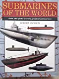 Submarines of the World: Over 280 of the World's Greatest Submarines (Expert Guide)