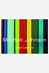 Mitchell Johnson: Color Lessons (2011) Perfect Paperback