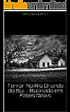 Terror No Rio Grande do Sul - Baseado em Fatos Reais