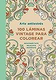 Arte Antiestres: 100 Láminas Vintage Para Colorear / Anti-Stress Art: 100 Vintage Pages to Color