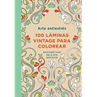 Arte antiestrés: 100 láminas vintage para colorear: Desconecta. Relájate. Inspírate