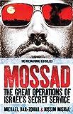 Mossad: The Great Operations of Israel's Famed Secret Service