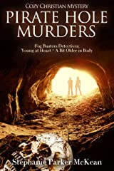 Pirate Hole Murders: Fog Busters Detectives: Young at Heart – A Bit Older in Body Kindle Edition