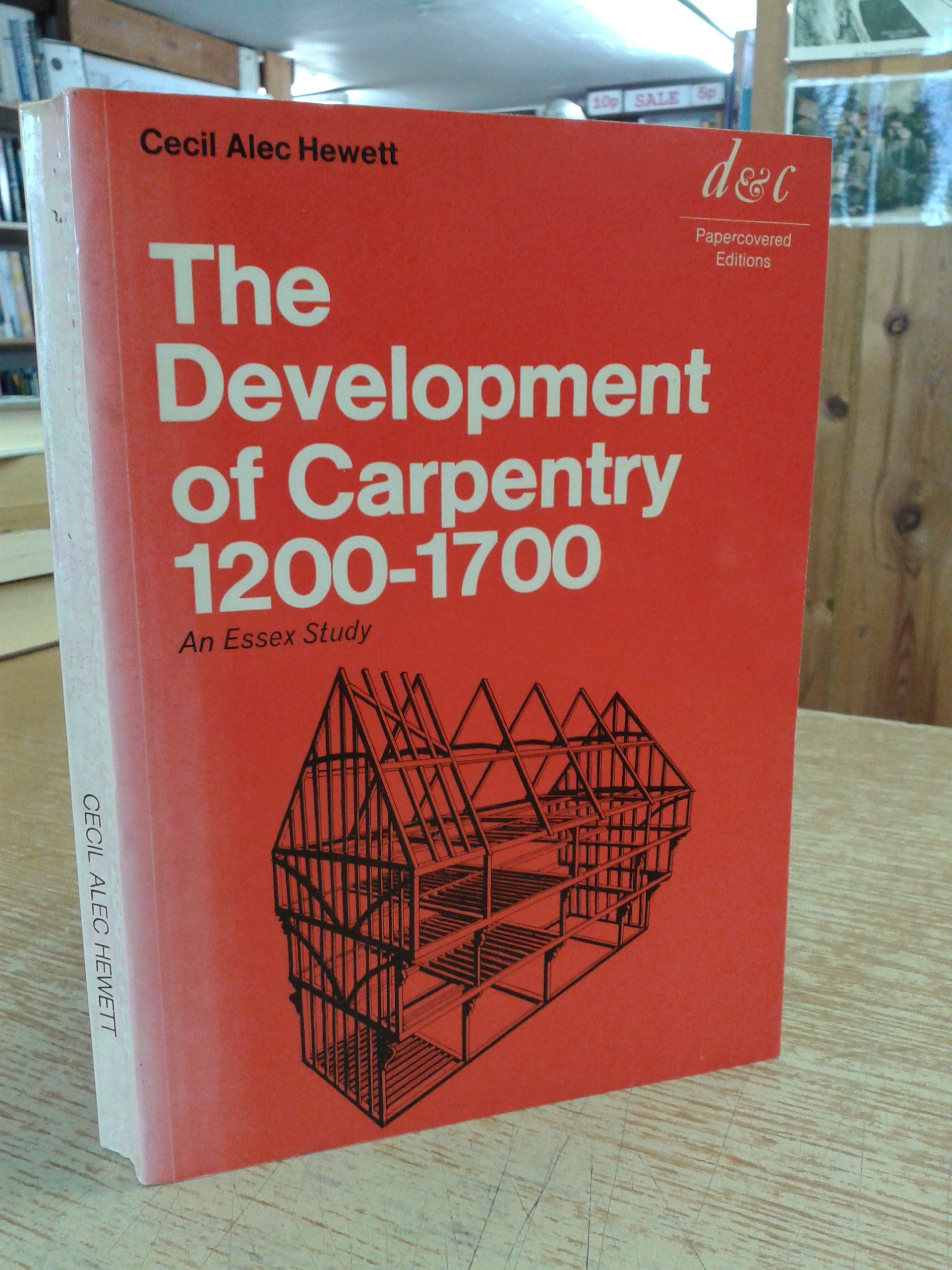 Development of Carpentry, 1200-1700: An Essex Study