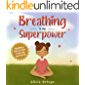 Breathing is My Superpower : Mindfulness Book for Kids to Feel Calm and Peaceful (My Superpower Books 2)