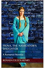 Fiona, The Navigator's Daughter: A Romance Novella Kindle Edition