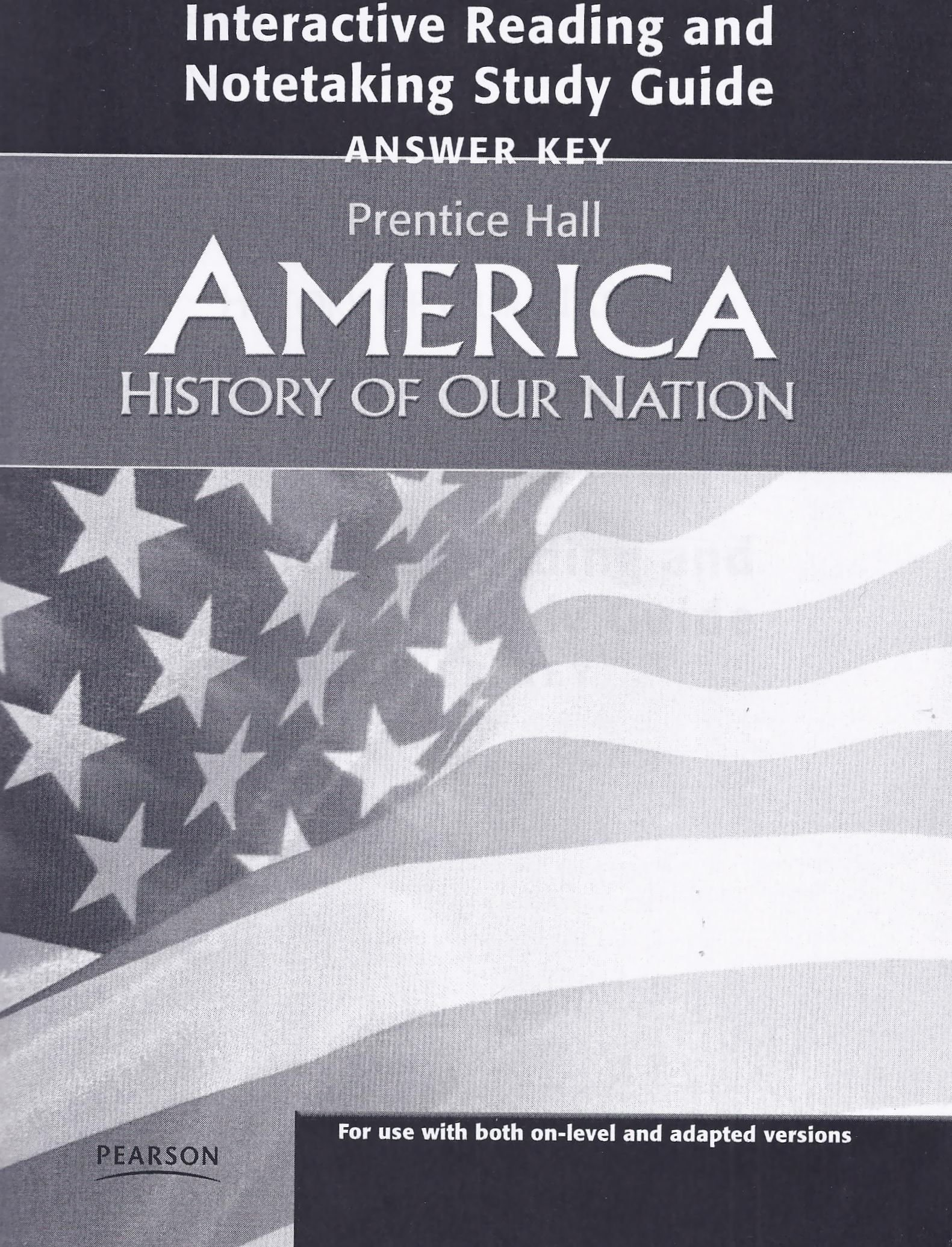 Answer Key, America: History of Our Nation, Interactive Reading and Notetaking  Study Guide: Pearson: 9780132516976: Amazon.com: Books