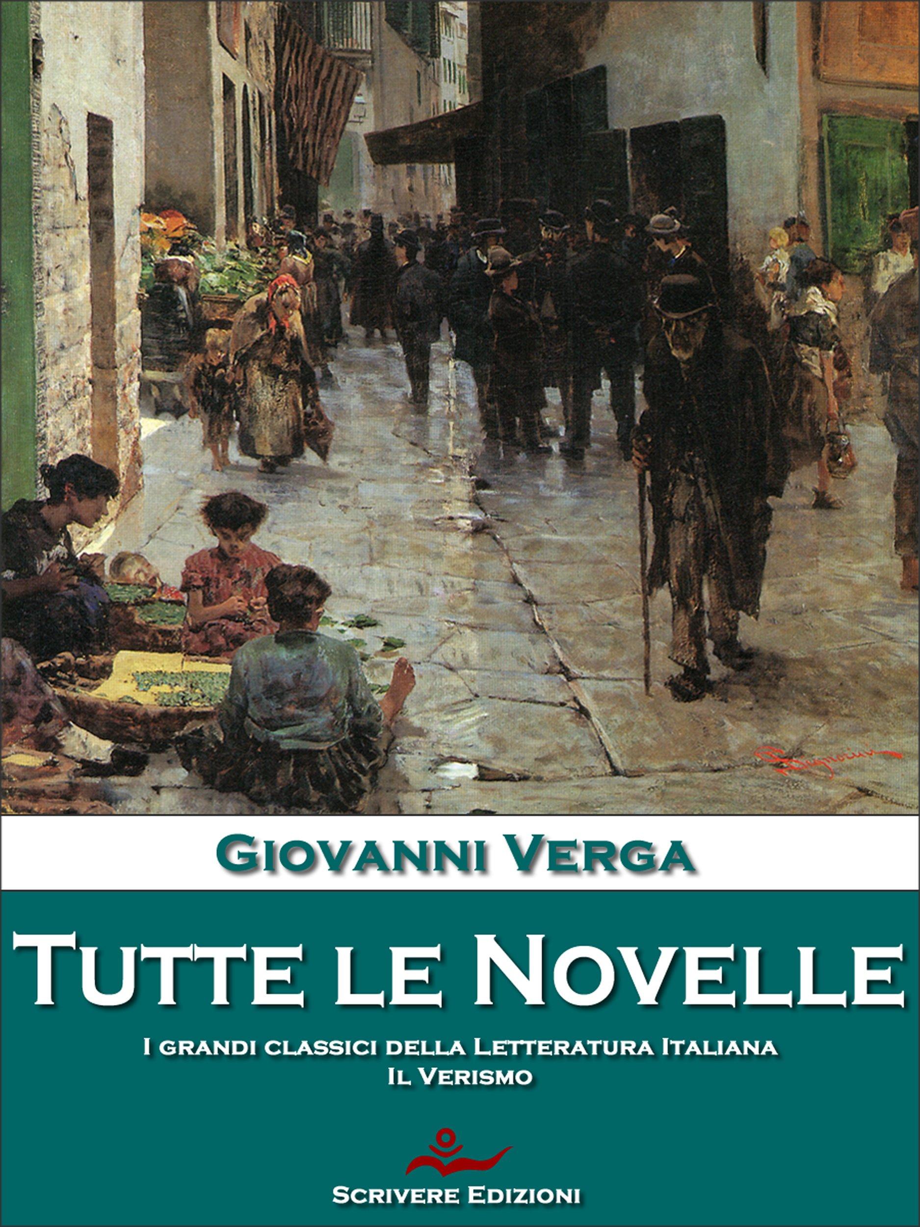 Tutte le novelle: La più vasta e completa opera sul verismo (Italian Edition) por Giovanni Verga