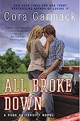 All Broke Down: A Rusk University Novel Kindle Edition