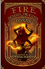 Fire: Demons, Dragons, and Djinns (Elemental Anthology Book 1) Kindle Edition