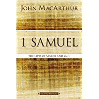 1 Samuel: The Lives of Samuel and Saul (MacArthur Bible Studies)