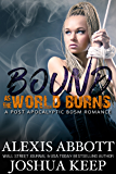 Bound as the World Burns: A Post Apocalyptic BDSM Romance