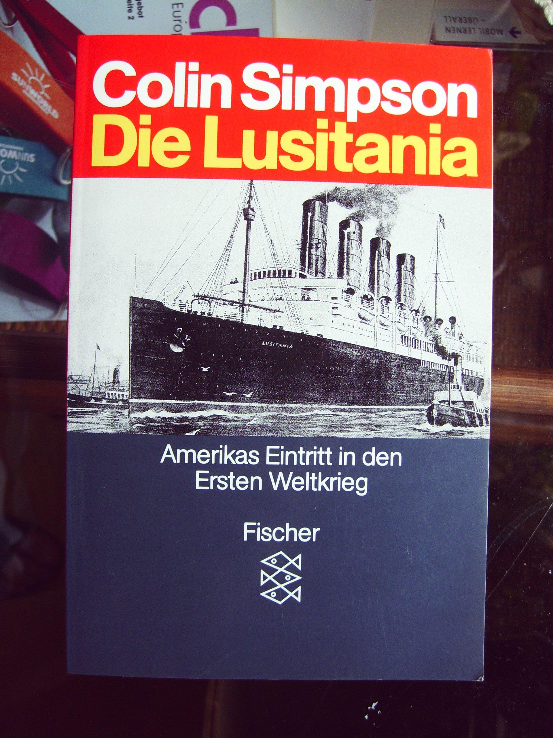 Die Lusitania: Amerikas Eintritt in den Ersten Weltkrieg