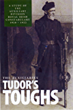 The Auxiliaries - Tudor's Toughs, A study of the Auxiliary Division Royal Irish Constabulary 1920-1922