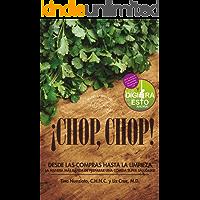 ¡CHOP, CHOP!: Desda Las Compras Hasta Limpieza - La Manera Más Rápida De Preparar Una Comida Super Saludable
