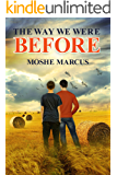 The Way We Were Before: A Coming of Age Novel