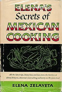 Elena\'s Secrets of Mexican Cooking: Elena Zelayeta: 9780385001977 ...