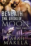 Beneath the Broken Moon: Part Five: Shifter/Vampire Romance