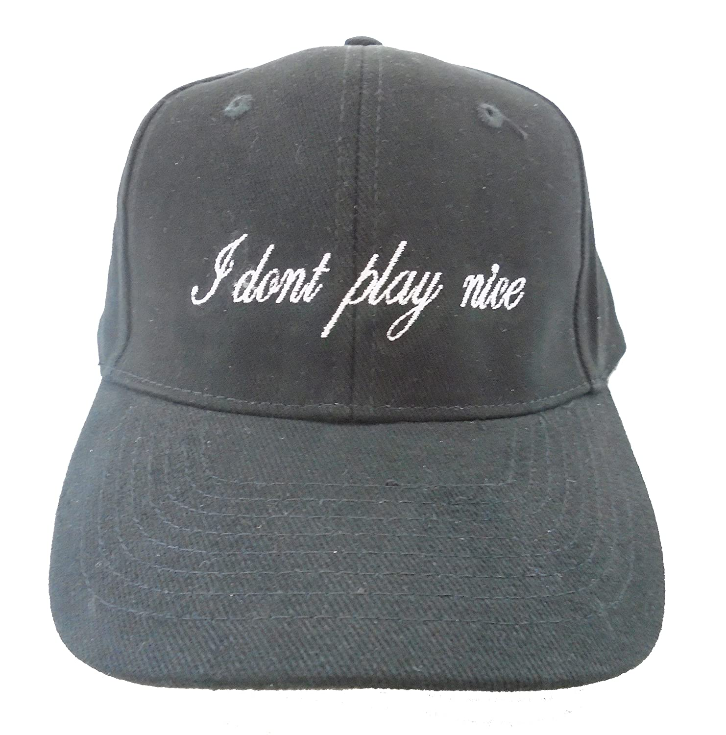 I Dont Play Nice Embroidered 6 Panel Hat Baseball Cap Tumblr Pintrest Trending