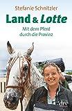 Land & Lotte: Mit dem Pferd durch die Provinz