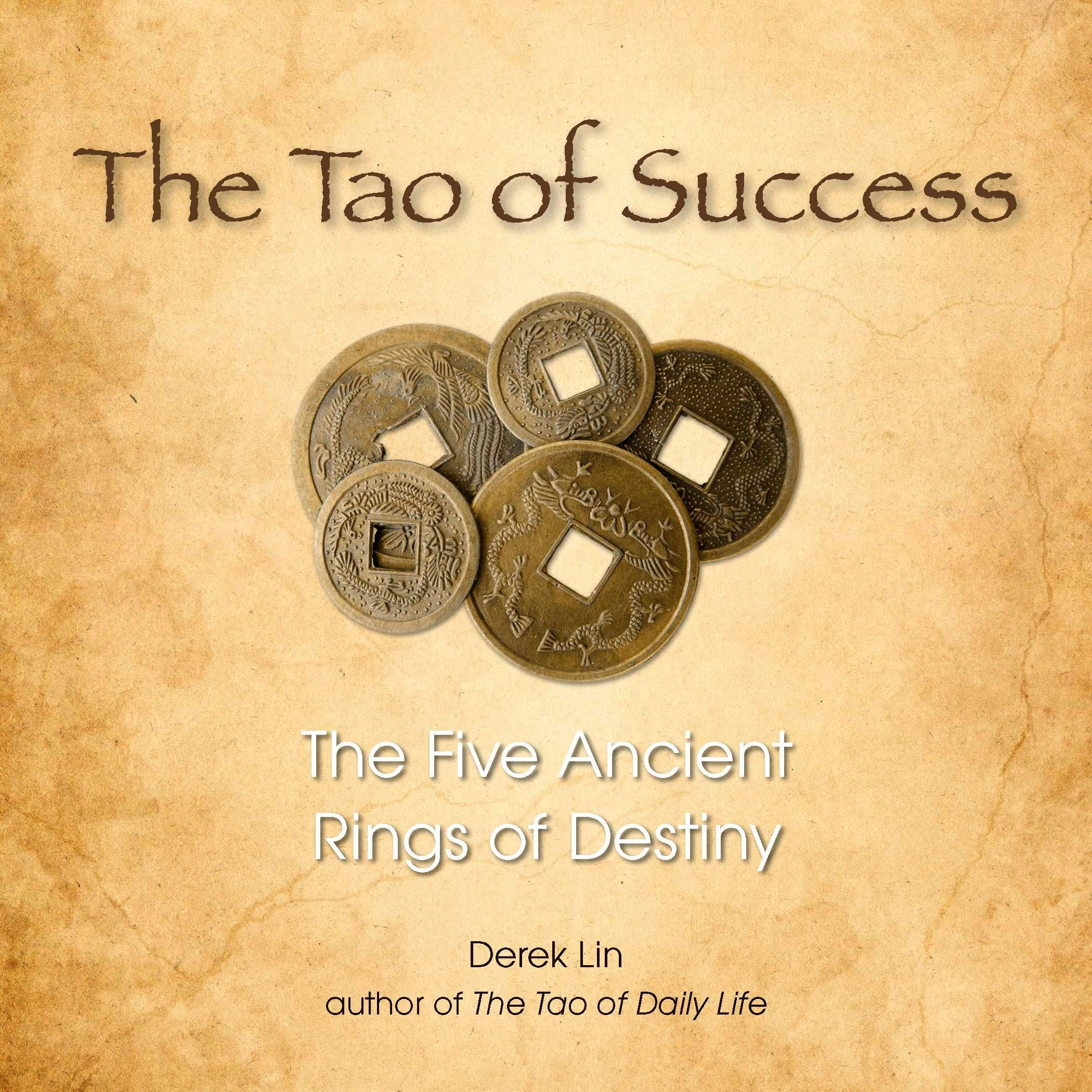 The Tao of Success: The Five Ancient Rings of Destiny: Lin, Derek ...