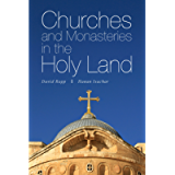 Churches and Monasteries in the Holy Land: A Stunning Visual Pilgrimage to the Most Revered Christian Sites in the Land…