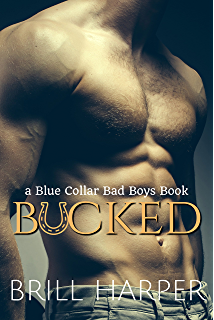 Nailed a blue collar bad boys book kindle edition by brill bucked a blue collar bad boys book fandeluxe Gallery