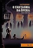 O Fantasma da Ópera: edição comentada (Clássicos Zahar)