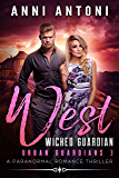 West Wicked Guardian: A Paranormal Romance Thriller (Urban Guardians Book 3)
