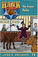 The Frozen Rodeo: Hank the Cowdog, Book 74 Kindle Edition