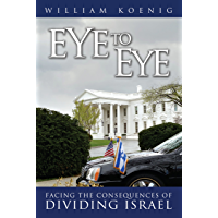 Eye to Eye: Facing the Consequences of Dividing Israel (English Edition)