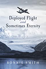 Deployed Flight and Sometimes Eternity Kindle Edition