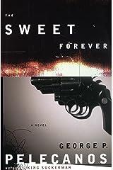 The Sweet Forever: A Novel (DC Quartet Book 3)