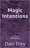 Magic Intentions: 5 Energised Affirmations