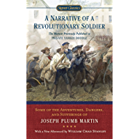 A Narrative of a Revolutionary Soldier: Some Adventures, Dangers, and Sufferings of Joseph Plumb Martin (Signet Classics…